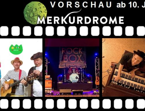 Künstler BACK ON STAGE – open air – im MERKURDROME in Wolfratshausen, Programm 10. – 12.7. + Vorschau
